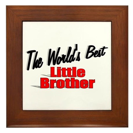 """The World's Best Little Brother"" Framed Tile"