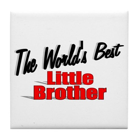 """The World's Best Little Brother"" Tile Coaster"