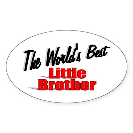"""The World's Best Little Brother"" Oval Sticker"