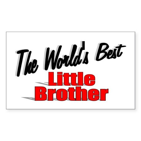 """The World's Best Little Brother"" Sticker (Rectang"