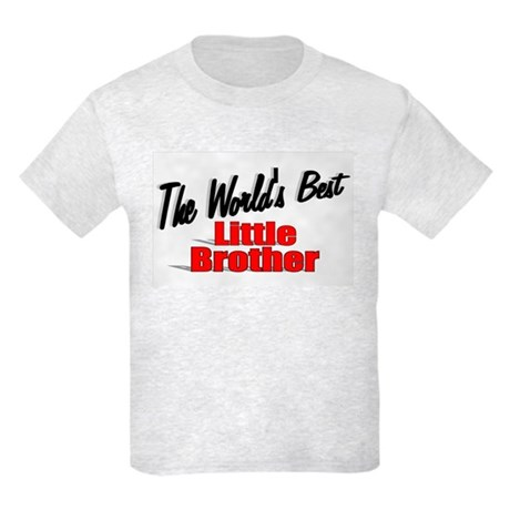 """The World's Best Little Brother"" Kids Light T-Shi"