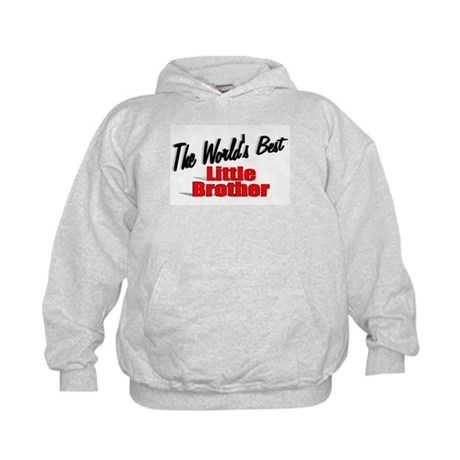 """The World's Best Little Brother"" Kids Hoodie"