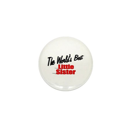 """The World's Best Little Sister"" Mini Button"