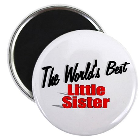 """The World's Best Little Sister"" Magnet"