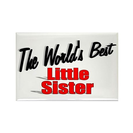 """The World's Best Little Sister"" Rectangle Magnet"