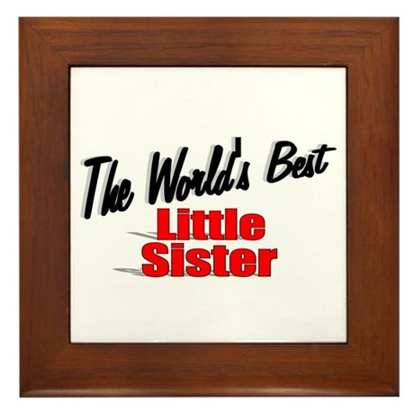 """The World's Best Little Sister"" Framed Tile"