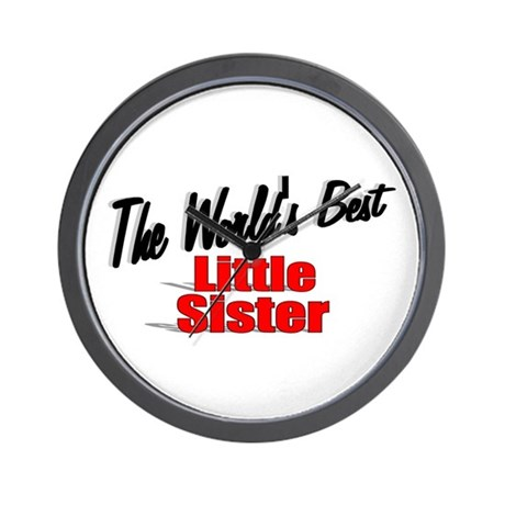 """The World's Best Little Sister"" Wall Clock"
