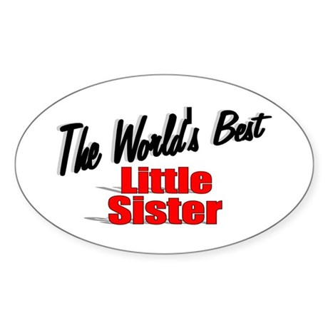 """The World's Best Little Sister"" Oval Sticker"