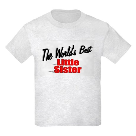 """The World's Best Little Sister"" Kids Light T-Shir"