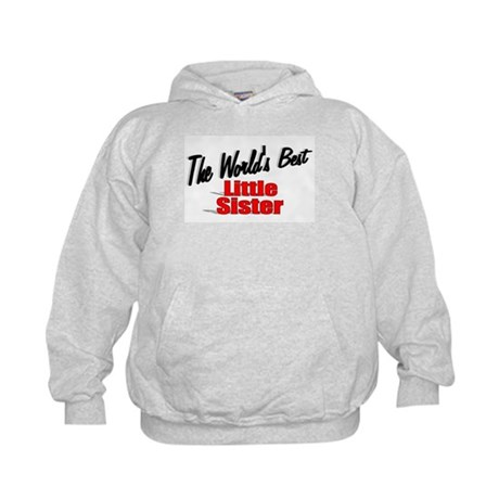 """The World's Best Little Sister"" Kids Hoodie"