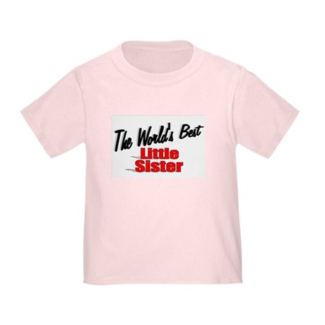 """The World's Best Little Sister"" Toddler T-"