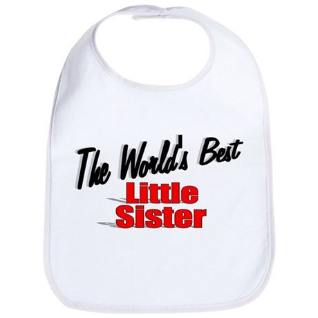 """The World's Best Little Sister"" Bib"