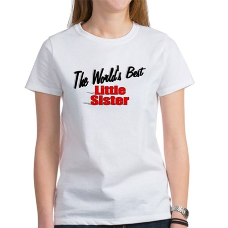 """The World's Best Little Sister"" Women's T-Shirt"