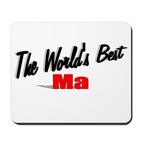 """The World's Best Ma"" Mousepad"