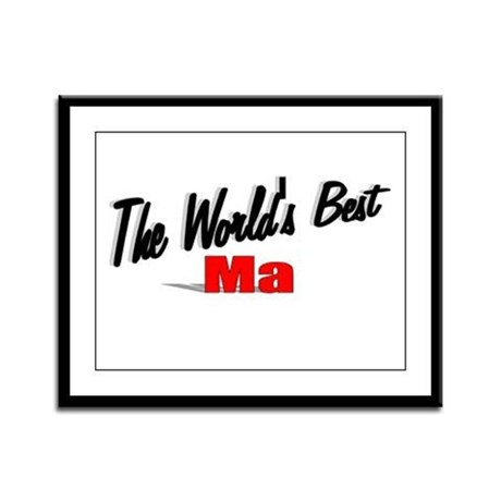 """The World's Best Ma"" Framed Panel Print"
