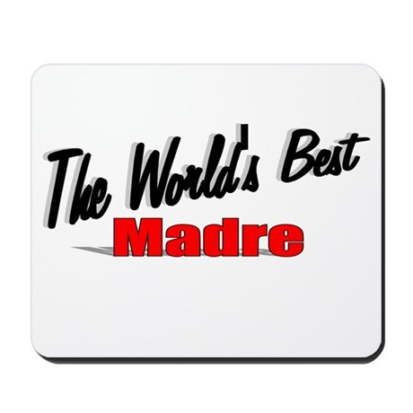 """The World's Best Madre"" Mousepad"