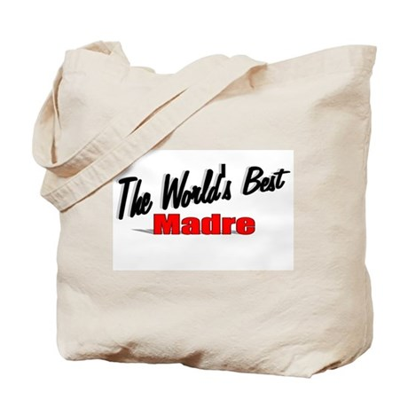 """The World's Best Madre"" Tote Bag"