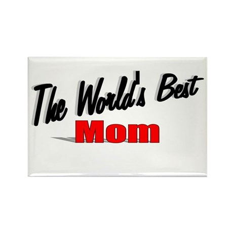 """The World's Best Mom"" Rectangle Magnet"