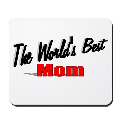 """The World's Best Mom"" Mousepad"