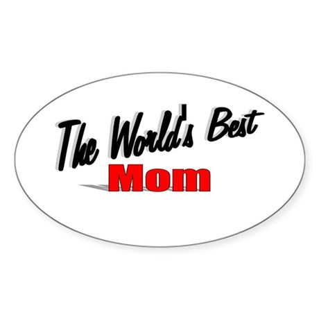 """The World's Best Mom"" Oval Sticker"