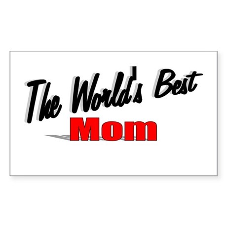 """The World's Best Mom"" Rectangle Sticker"
