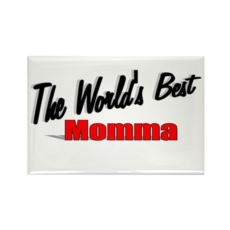 """The World's Best Momma"" Rectangle Magnet"
