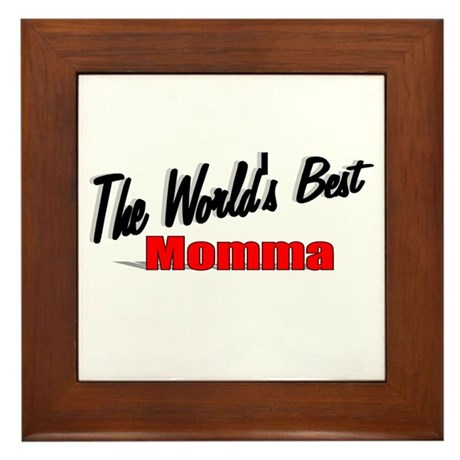 """The World's Best Momma"" Framed Tile"
