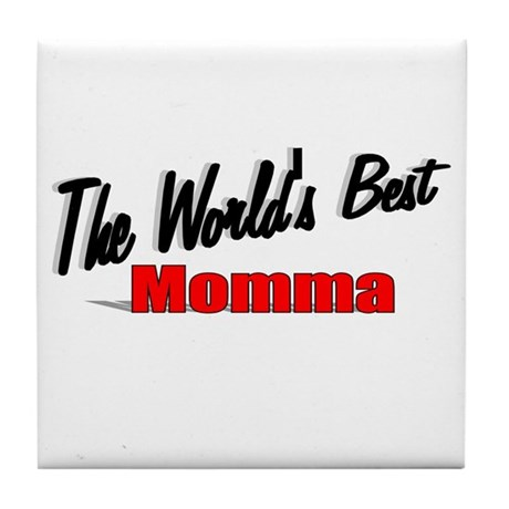 """The World's Best Momma"" Tile Coaster"