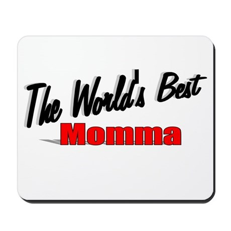 """The World's Best Momma"" Mousepad"