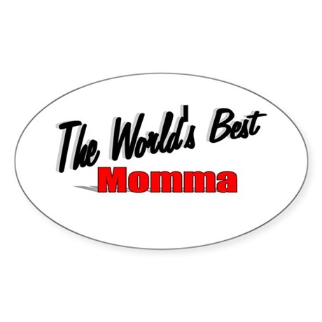 """The World's Best Momma"" Oval Sticker"