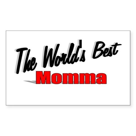 """The World's Best Momma"" Rectangle Sticker"