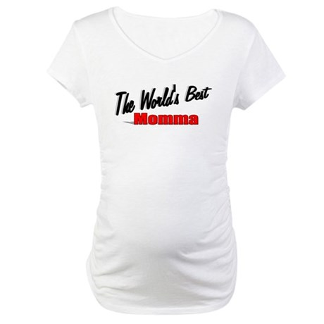 """The World's Best Momma"" Maternity T-Shirt"