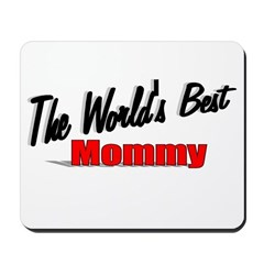 """The World's Best Mommy"" Mousepad"