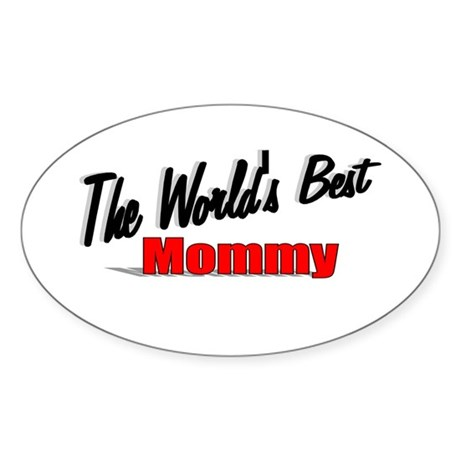 """The World's Best Mommy"" Oval Sticker"