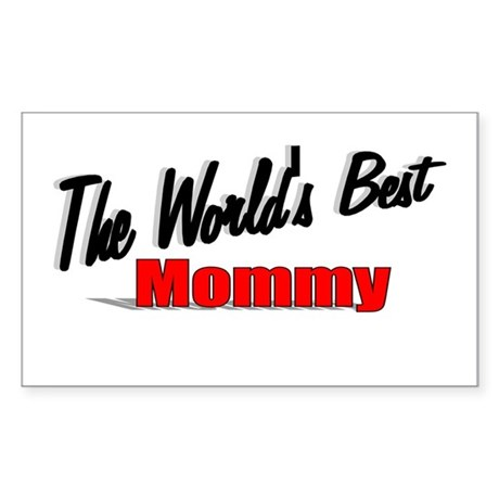 """The World's Best Mommy"" Rectangle Sticker"