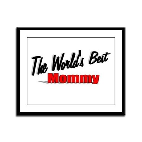 """The World's Best Mommy"" Framed Panel Print"