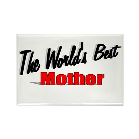 &quot;The World's Best Mother&quot; Rectangle Magnet