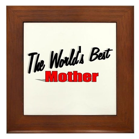 &quot;The World's Best Mother&quot; Framed Tile