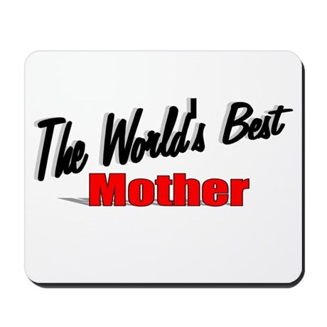 &quot;The World's Best Mother&quot; Mousepad