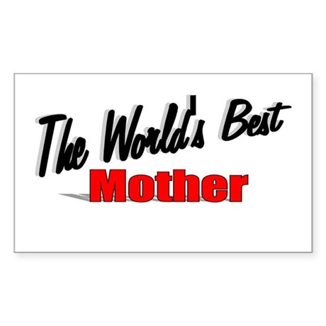 &quot;The World's Best Mother&quot; Rectangle Sticker