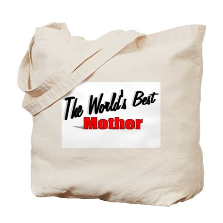 &quot;The World's Best Mother&quot; Tote Bag