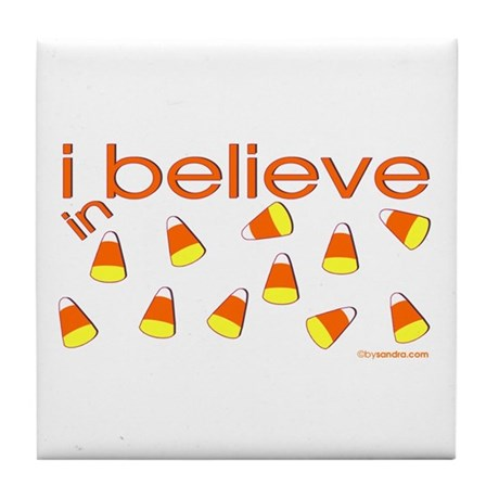 I believe in Candy Corn Tile Coaster