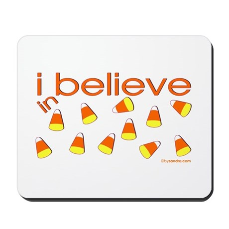 I believe in Candy Corn Mousepad