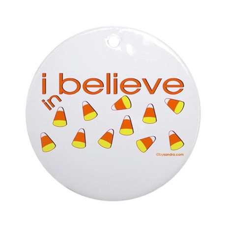 I believe in Candy Corn Ornament (Round)