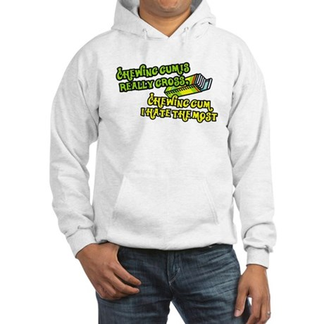 Chewing gum is really gross Hooded Sweatshirt