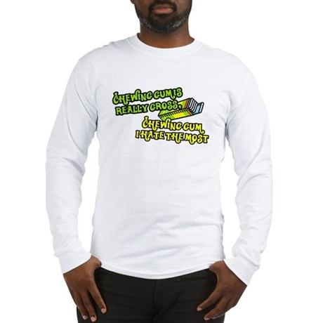 Chewing gum is really gross Long Sleeve T-Shirt