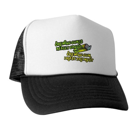 Chewing gum is really gross Trucker Hat