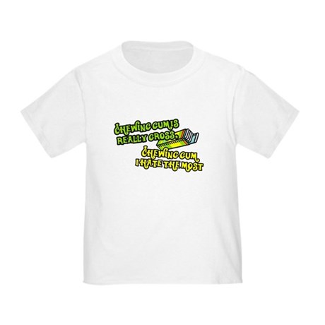 Chewing gum is really gross Toddler T-Shirt