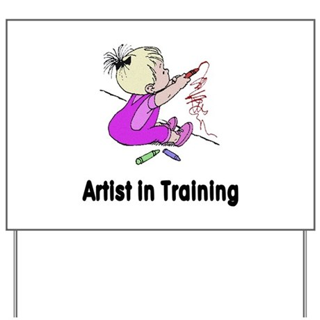 Artist in Training Yard Sign
