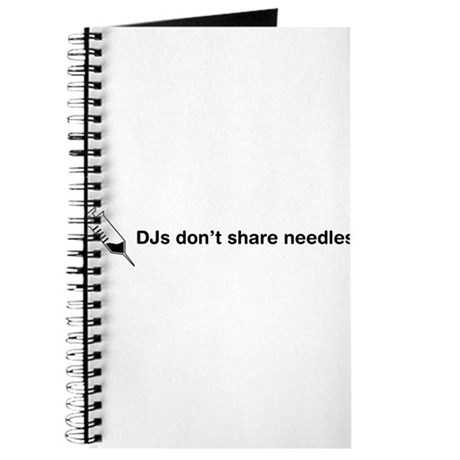 DJs Don't Share Needles Journal